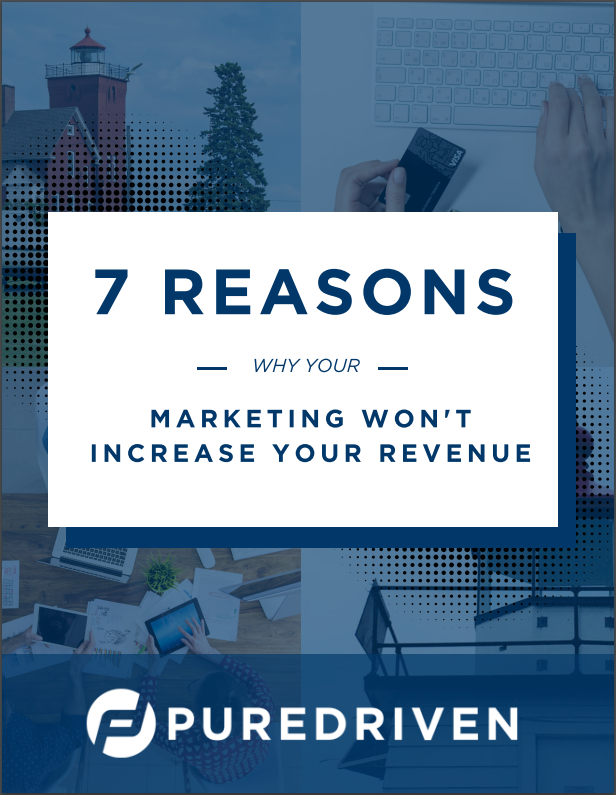 7 Reasons Why Your Marketing Won't Increase Your Revenue